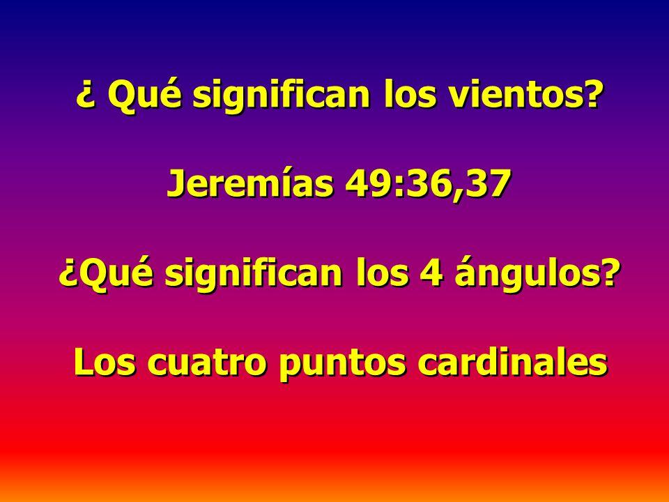 ¿ Qué significan los vientos Jeremías 49:36,37