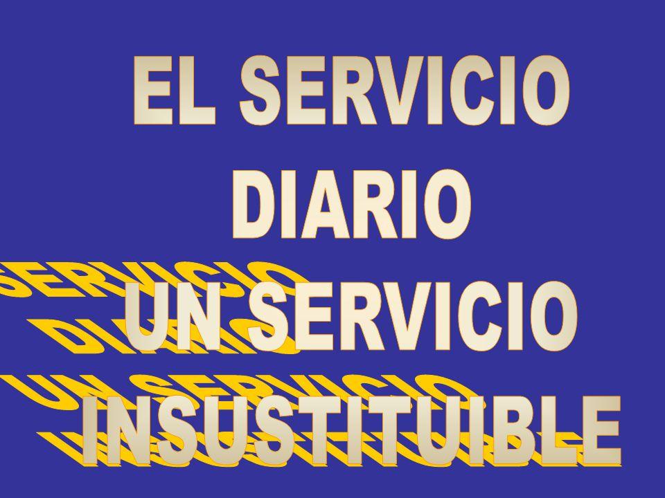 EL SERVICIO DIARIO UN SERVICIO INSUSTITUIBLE