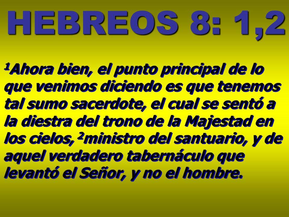 HEBREOS 8: 1,2