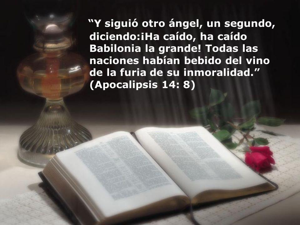 Y siguió otro ángel, un segundo, diciendo:¡Ha caído, ha caído Babilonia la grande.
