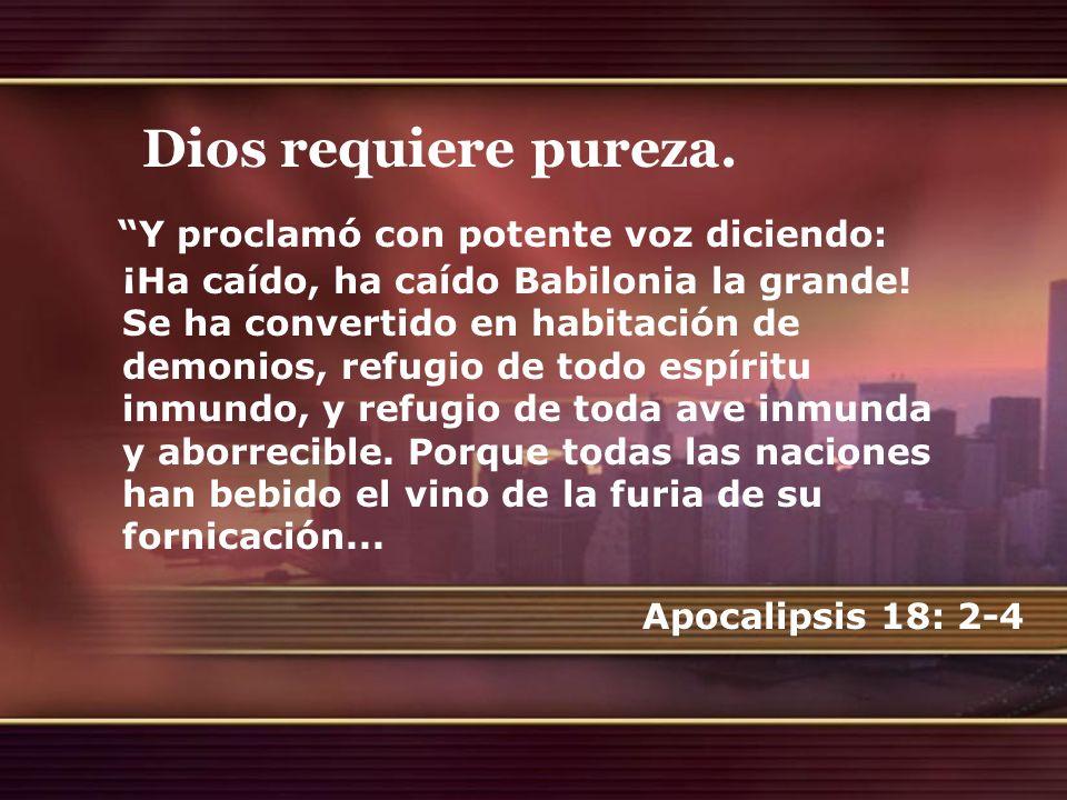 Dios requiere pureza.