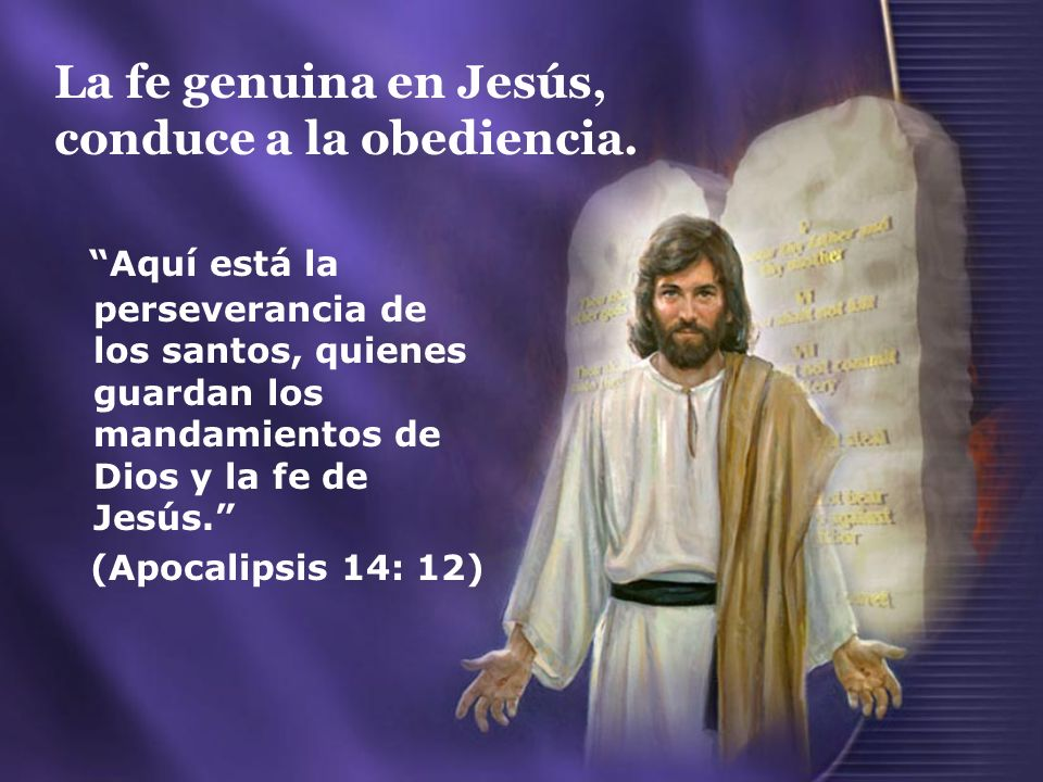 La fe genuina en Jesús, conduce a la obediencia.