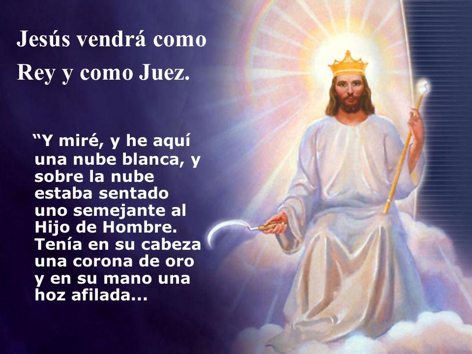 Jesús vendrá como Rey y como Juez.