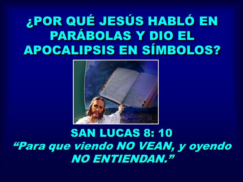 ¿POR QUÉ JESÚS HABLÓ EN PARÁBOLAS Y DIO EL APOCALIPSIS EN SÍMBOLOS