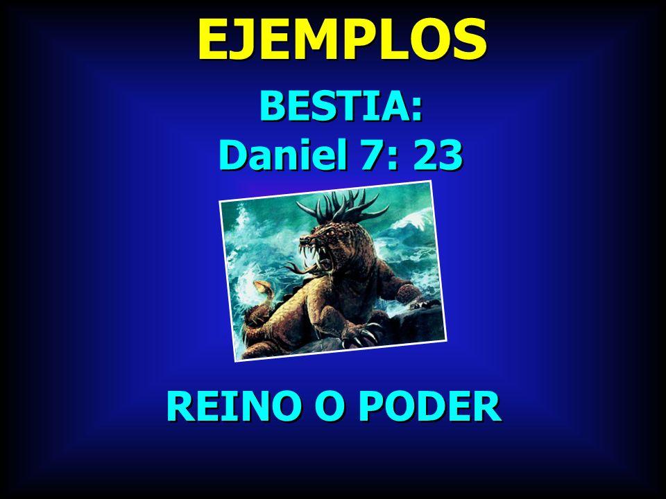 EJEMPLOS BESTIA: Daniel 7: 23 REINO O PODER
