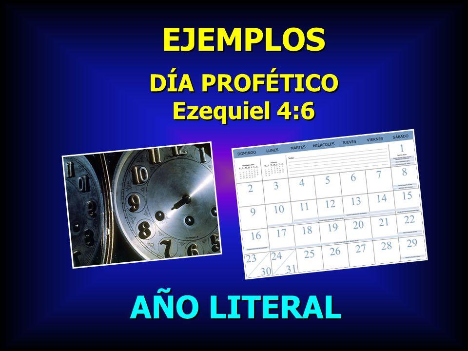 EJEMPLOS DÍA PROFÉTICO Ezequiel 4:6 AÑO LITERAL