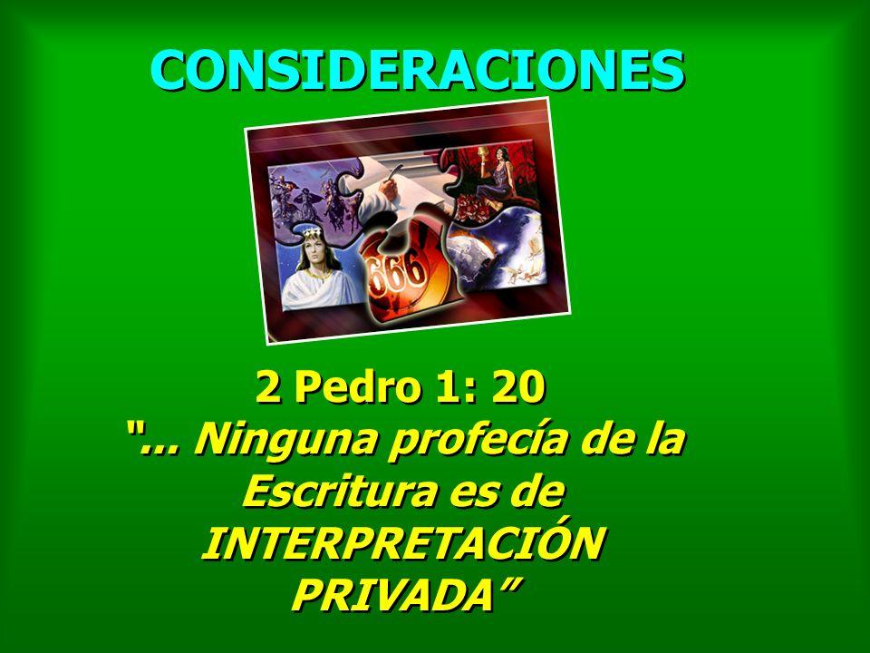 ... Ninguna profecía de la Escritura es de INTERPRETACIÓN PRIVADA