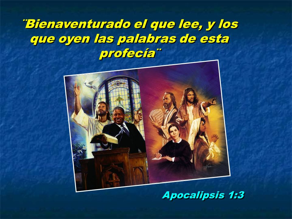 ¨Bienaventurado el que lee, y los que oyen las palabras de esta profecía¨