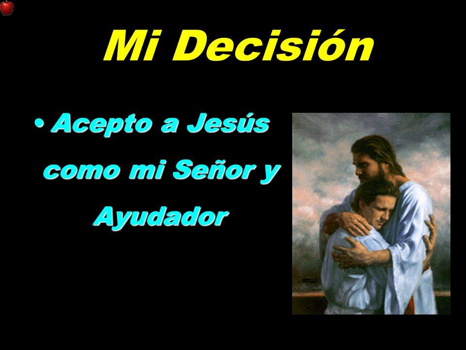 Acepto a Jesús como mi Señor y Ayudador