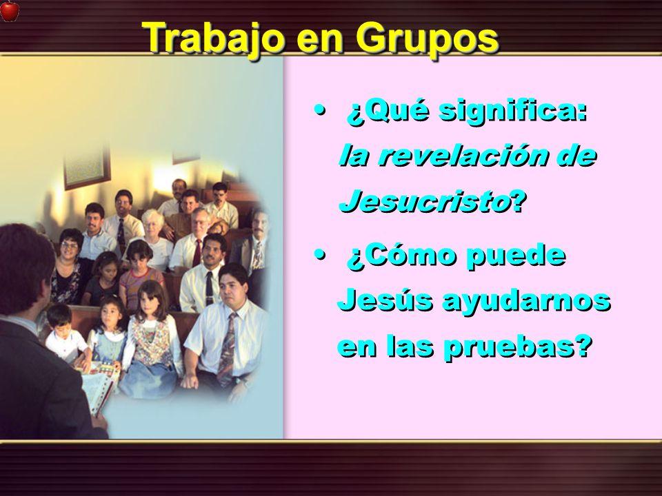 Trabajo en Grupos ¿Qué significa: la revelación de Jesucristo