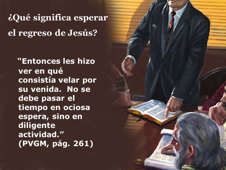 ¿Qué significa esperar el regreso de Jesús