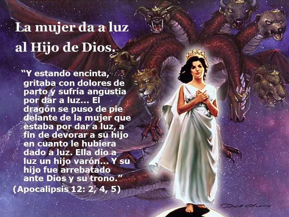 La mujer da a luz al Hijo de Dios.
