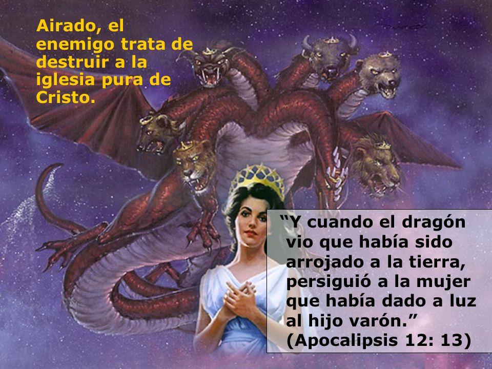 Airado, el enemigo trata de destruir a la iglesia pura de Cristo.