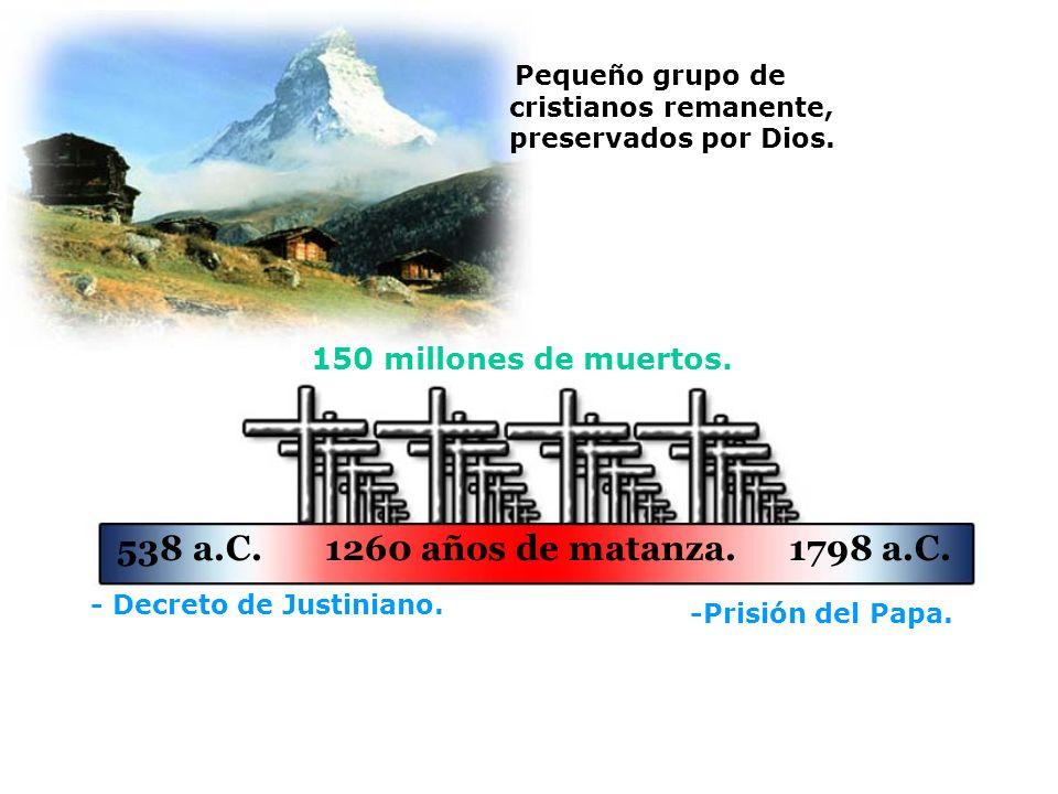 538 a.C. 1260 años de matanza. 1798 a.C. 150 millones de muertos.