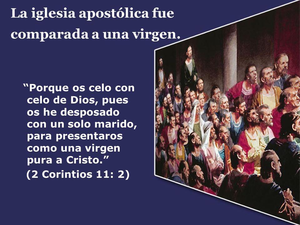 La iglesia apostólica fue comparada a una virgen.