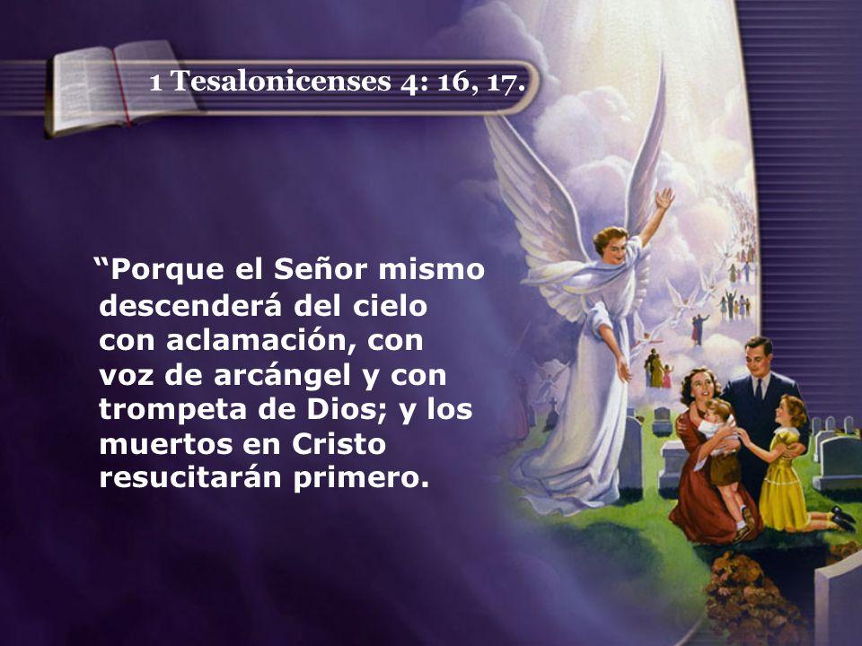 1 Tesalonicenses 4: 16, 17.