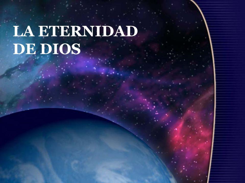 LA ETERNIDAD DE DIOS