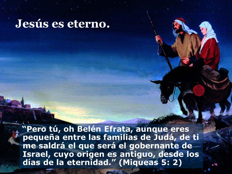 Jesús es eterno.