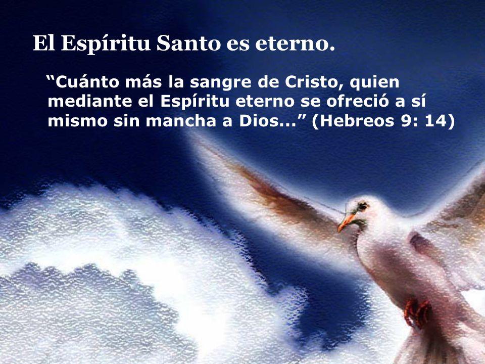 El Espíritu Santo es eterno.