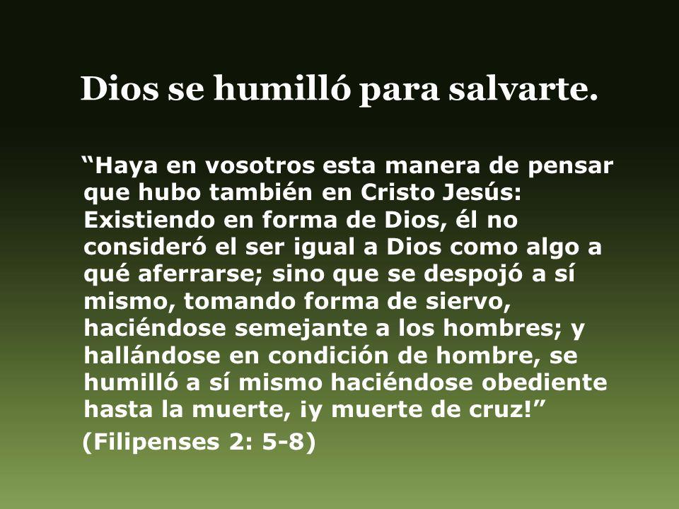 Dios se humilló para salvarte.