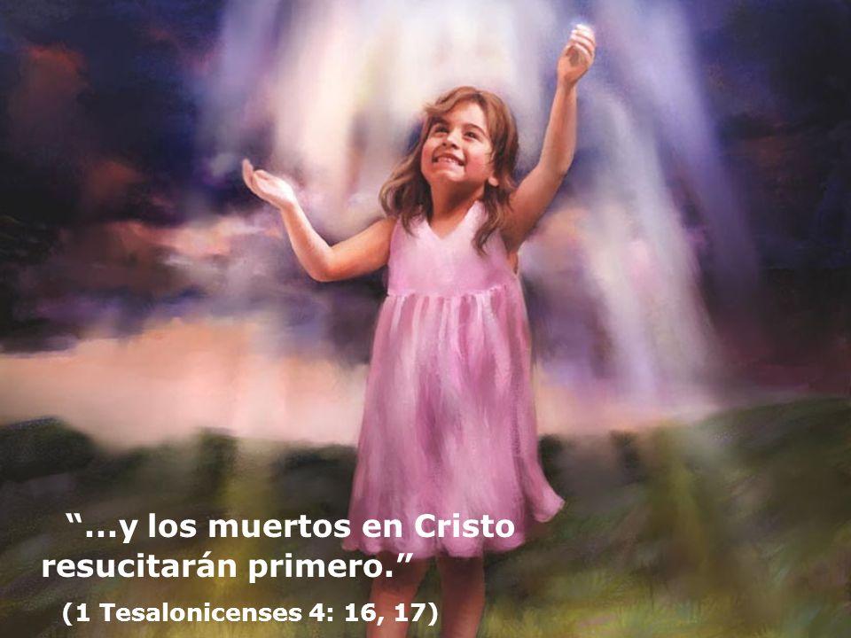 ...y los muertos en Cristo resucitarán primero.