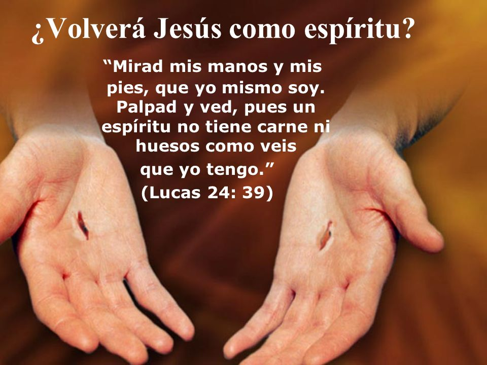 ¿Volverá Jesús como espíritu