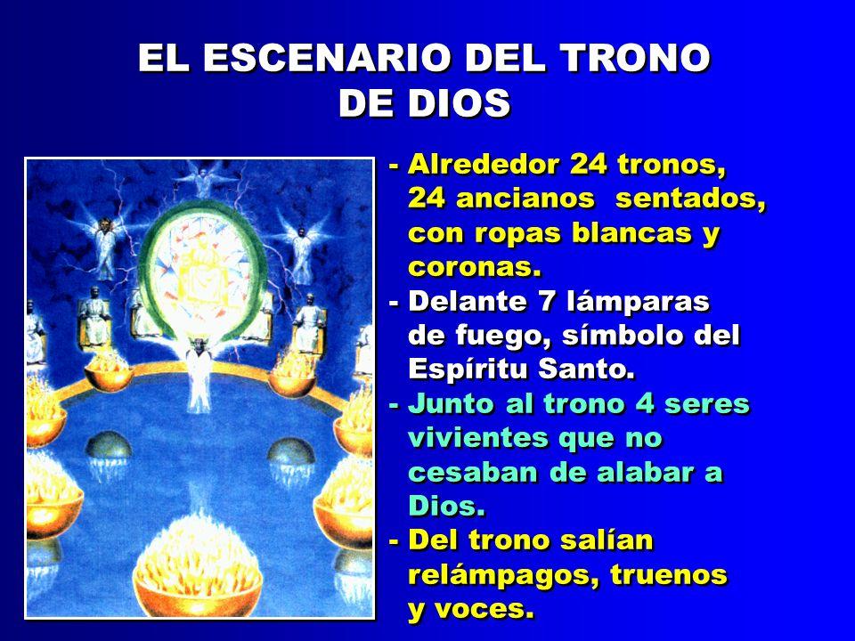 EL ESCENARIO DEL TRONO DE DIOS - Alrededor 24 tronos,