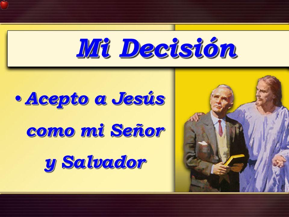 Acepto a Jesús como mi Señor y Salvador
