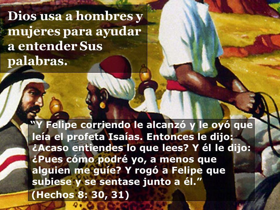 Dios usa a hombres y mujeres para ayudar a entender Sus palabras.