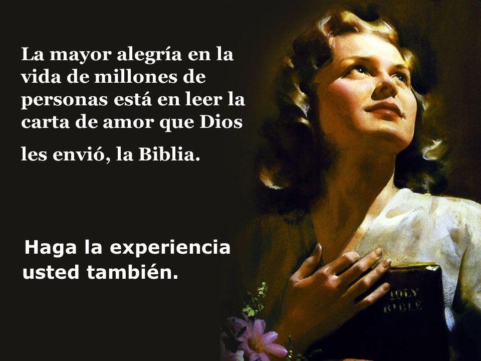 La mayor alegría en la vida de millones de personas está en leer la carta de amor que Dios les envió, la Biblia.