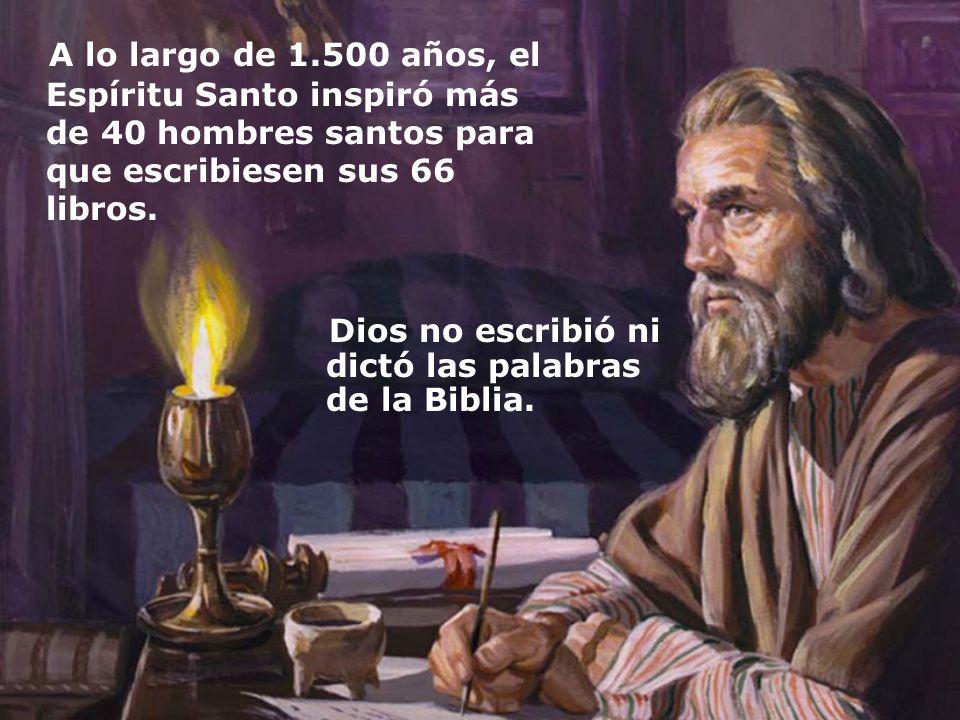 Dios no escribió ni dictó las palabras de la Biblia.