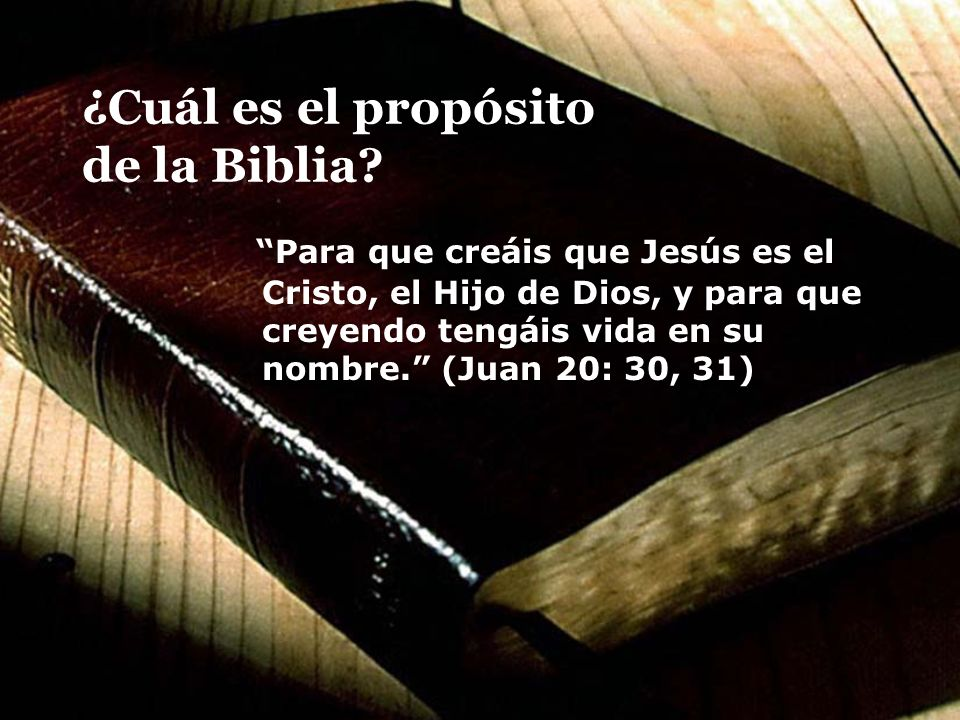 ¿Cuál es el propósito de la Biblia