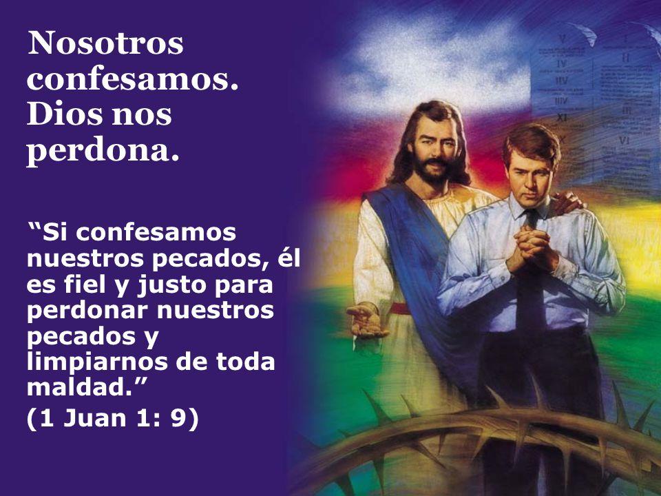 Nosotros confesamos. Dios nos perdona.