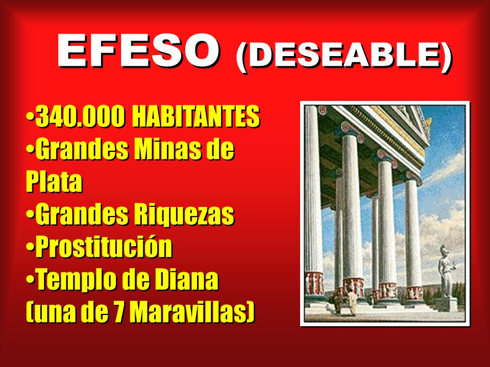 EFESO (DESEABLE) 340.000 HABITANTES Grandes Minas de Plata