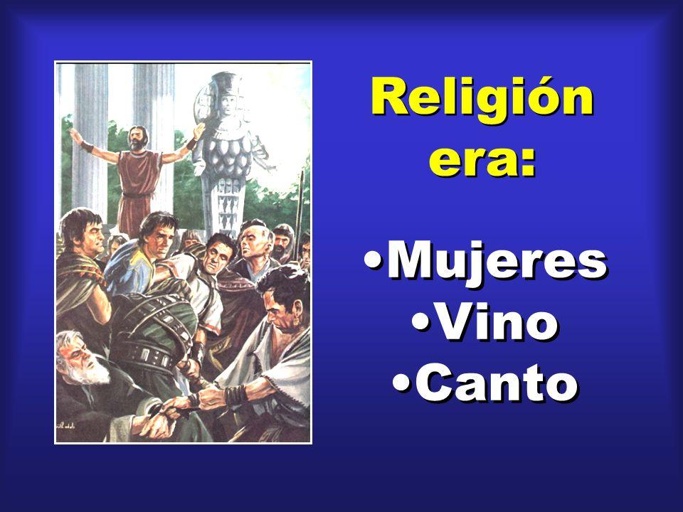 Religión era: Mujeres Vino Canto