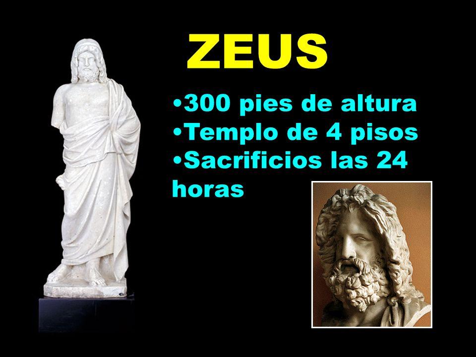 ZEUS 300 pies de altura Templo de 4 pisos Sacrificios las 24 horas