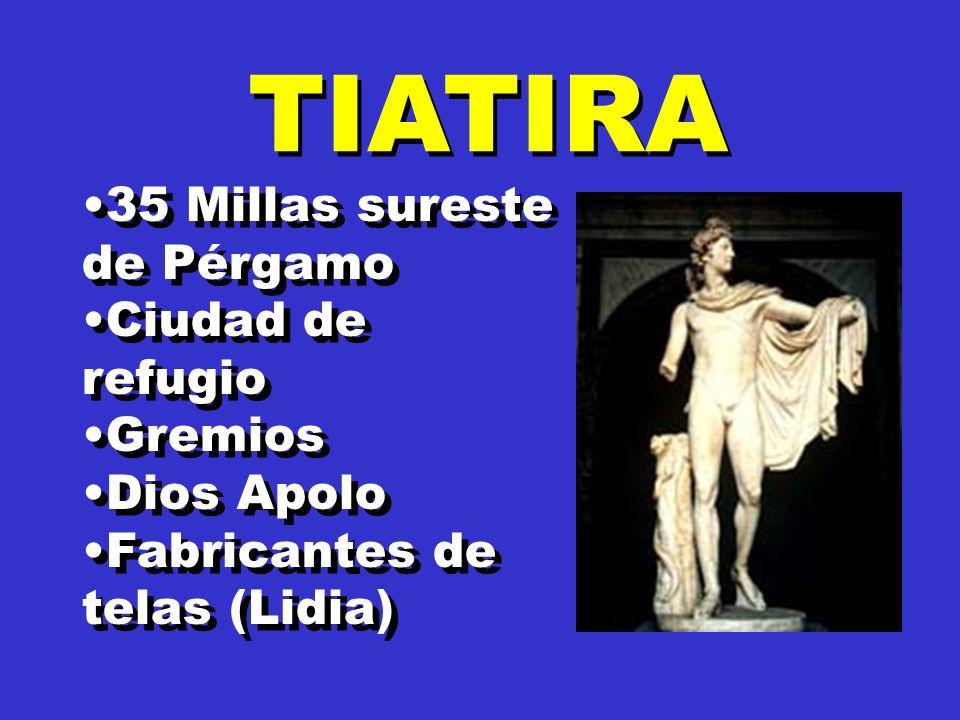 TIATIRA 35 Millas sureste de Pérgamo Ciudad de refugio Gremios