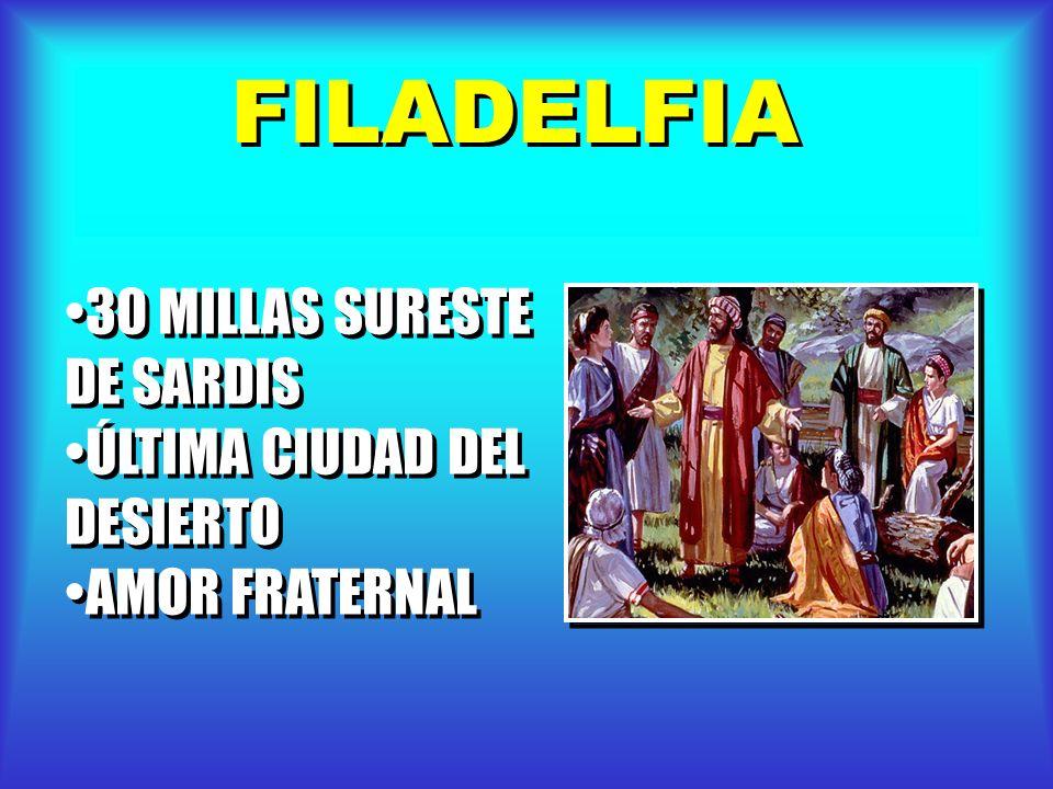 FILADELFIA 30 MILLAS SURESTE DE SARDIS ÚLTIMA CIUDAD DEL DESIERTO