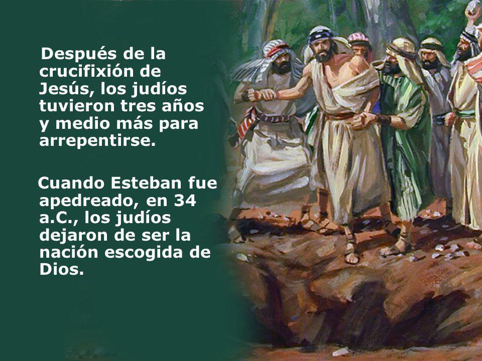 Después de la crucifixión de Jesús, los judíos tuvieron tres años y medio más para arrepentirse.