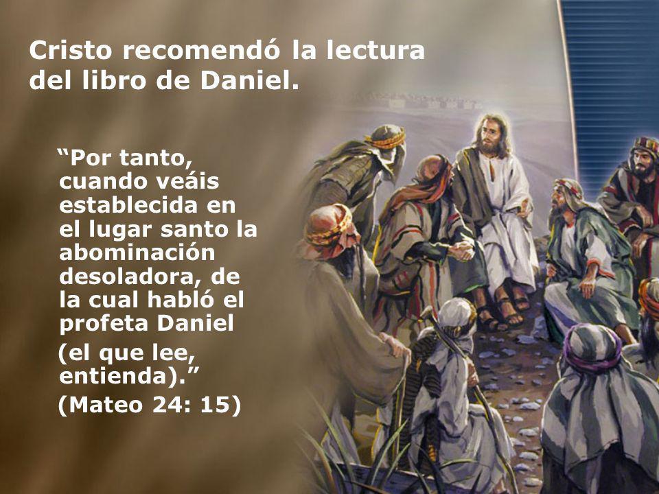 Cristo recomendó la lectura del libro de Daniel.