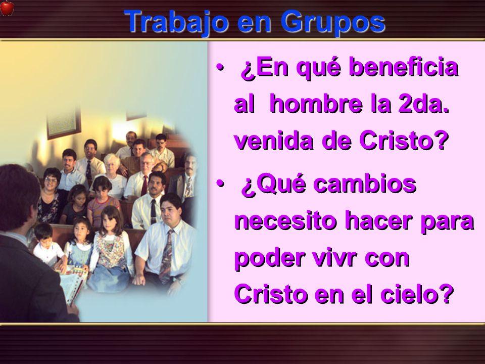 Trabajo en Grupos¿En qué beneficia al hombre la 2da.