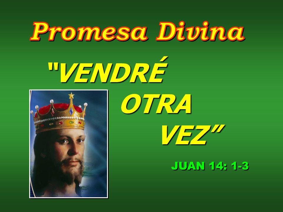 Promesa Divina VENDRÉ OTRA VEZ JUAN 14: 1-3