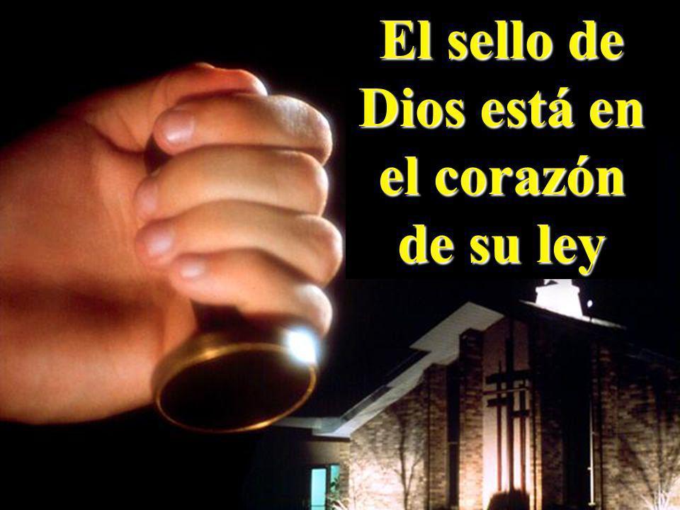 El sello de Dios está en el corazón de su ley