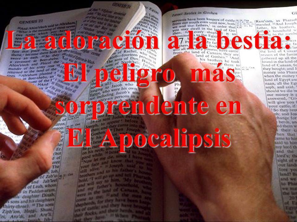 La adoración a la bestia: El peligro más sorprendente en El Apocalipsis