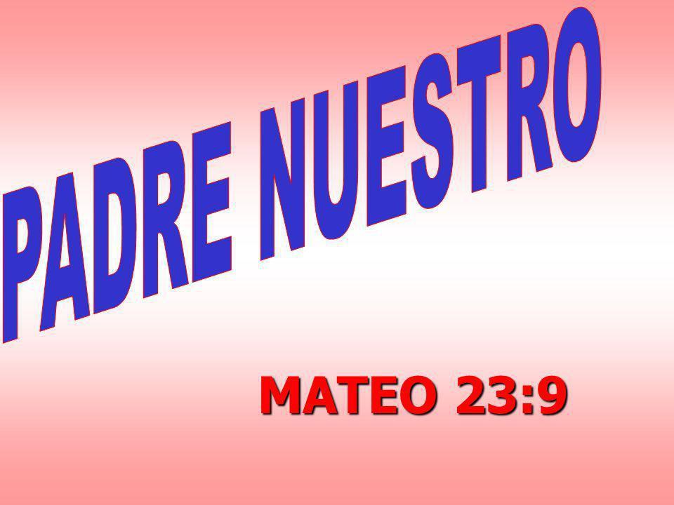 PADRE NUESTRO MATEO 23:9