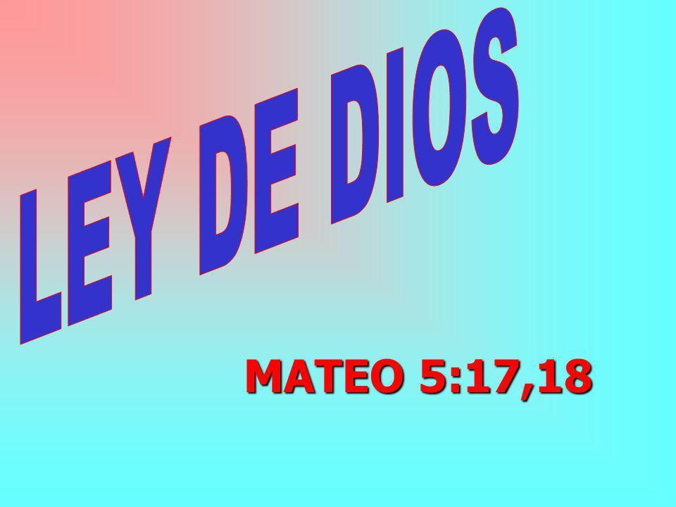 LEY DE DIOS MATEO 5:17,18
