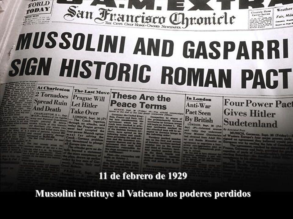 Mussolini restituye al Vaticano los poderes perdidos