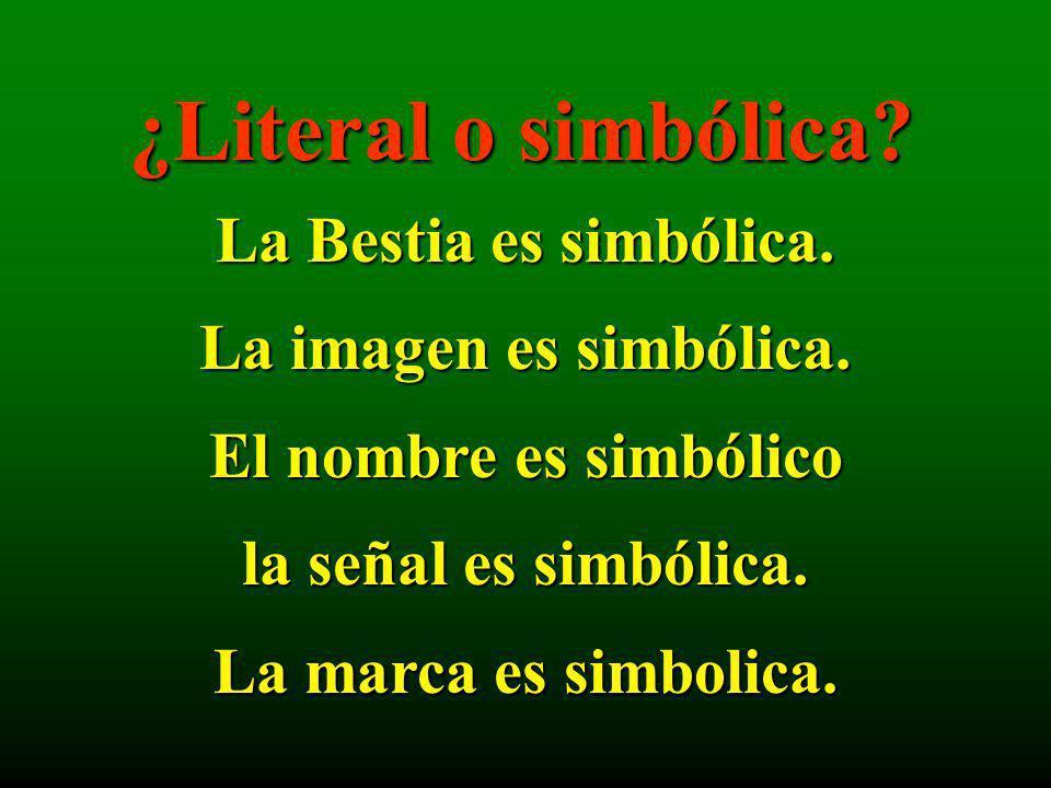 ¿Literal o simbólica La Bestia es simbólica. La imagen es simbólica.
