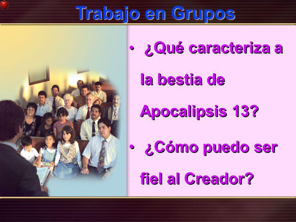 Trabajo en Grupos ¿Cómo puedo ser fiel al Creador