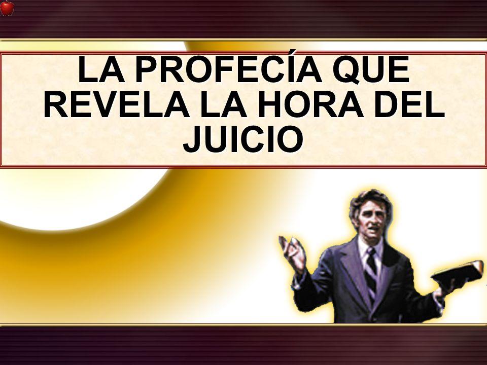 LA PROFECÍA QUE REVELA LA HORA DEL JUICIO